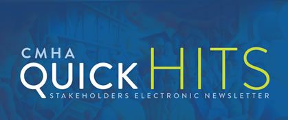 CMHA Quick Hits Stakeholders Electronic Newsletter